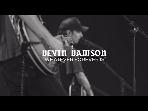 Devin Dawson - Whatever Forever Is (Behind the Song)