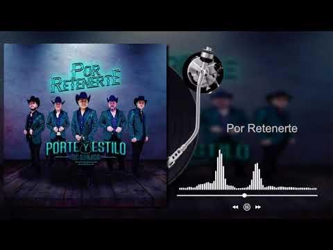 Porte Y Estilo De Ojinaga - Por Retenerte (Audio)