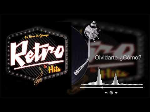 La Fiera De Ojinaga - Olvidarte ¿Cómo? - Retro & Hits (Audio)