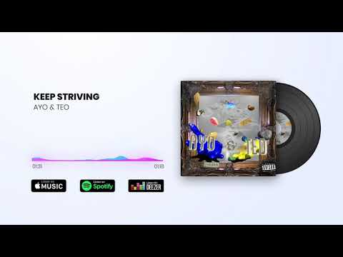Ayo & Teo - Keep Striving (Official Audio)