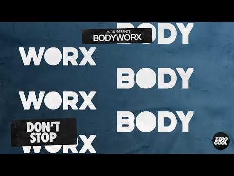 MOTi presents: BODYWORX - Don't Stop