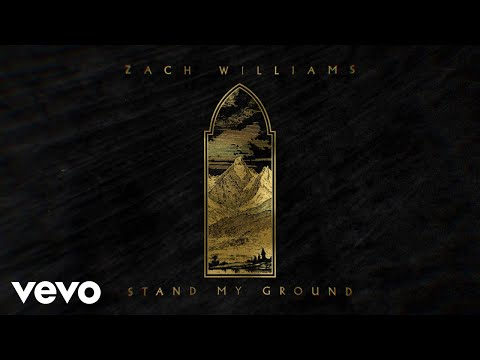 Zach Williams - Stand My Ground (Official Lyric Video)