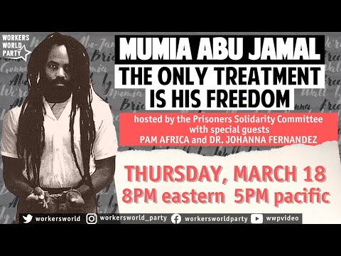 MUMIA ABU-JAMAL: The Only Treatment is His Freedom!