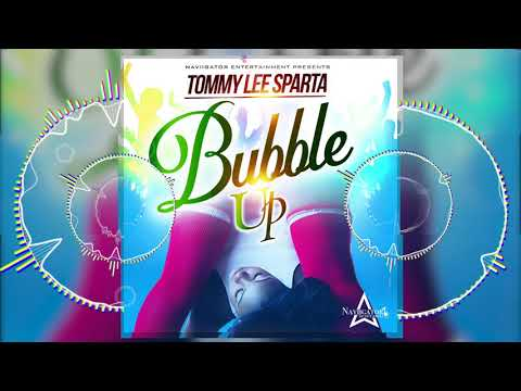 Tommy Lee Sparta - Bubble Up (Official Audio)