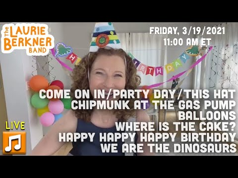 LIVE Berkner Break - March Birthday Party- Chipmunk At The Gas Pump, We Are The Dinosaurs, Party Day