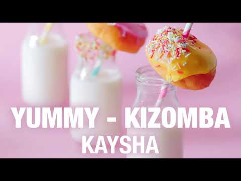 Kaysha - Yummy - Kizomba