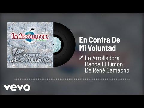 La Arrolladora Banda El Limón De René Camacho - En Contra De Mi Voluntad (Audio)