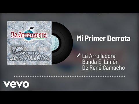 La Arrolladora Banda El Limón De René Camacho - Mi Primer Derrota (Audio)
