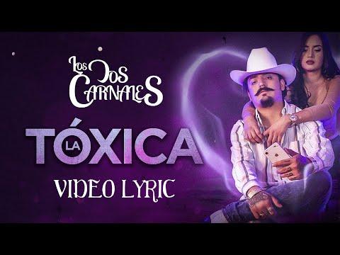 Los Dos Carnales - La Tóxica (Video Lyric)