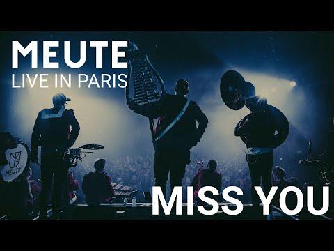 MEUTE - Miss You (Live in Paris)