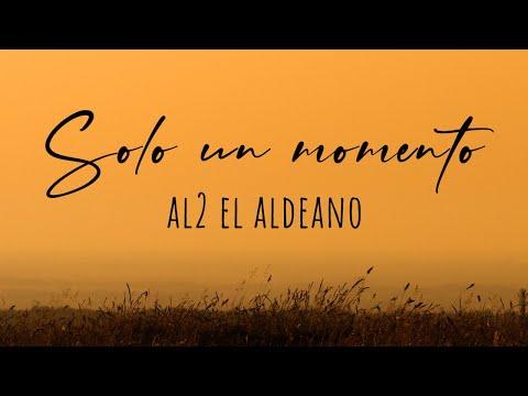 Al2 El Aldeano - Solo Un Momento