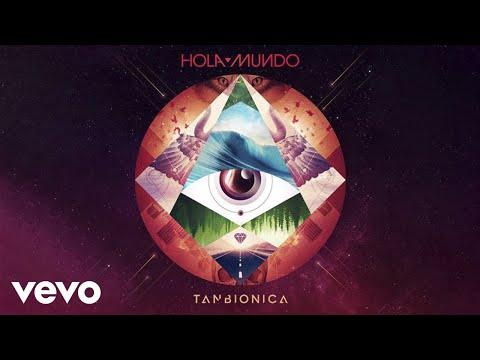 Tan Bionica - Hola Mi Vida (Audio)