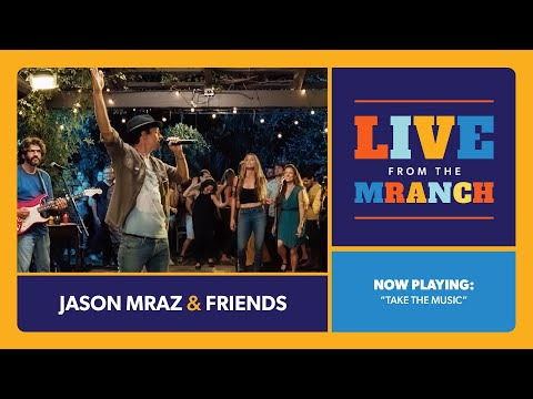 Jason Mraz - Take The Music (Live from The Mranch)