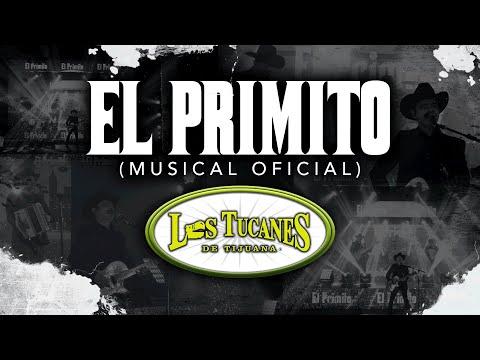 El Primito – Los Tucanes De Tijuana (Musical Oficial)