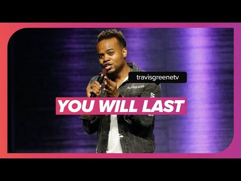 You Will Last   Pastor Travis Greene