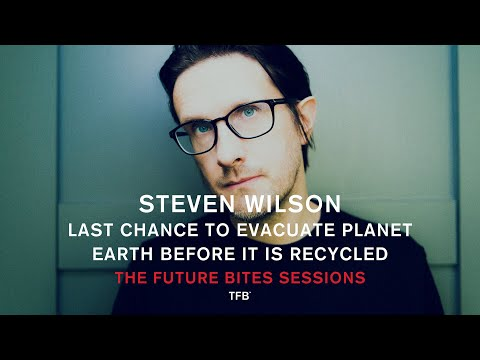 Steven Wilson - Last Chance to Evacuate Planet Earth... (The Future Bites Sessions)