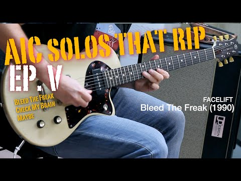 Alice in Chains Solos That Rip - Ep. V   -  Bleed The Freak, Check My Brain, Maybe