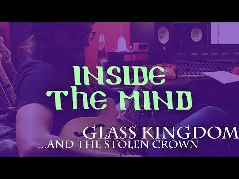 Inside the Mind - Ep. 5 | Glass Kingdom