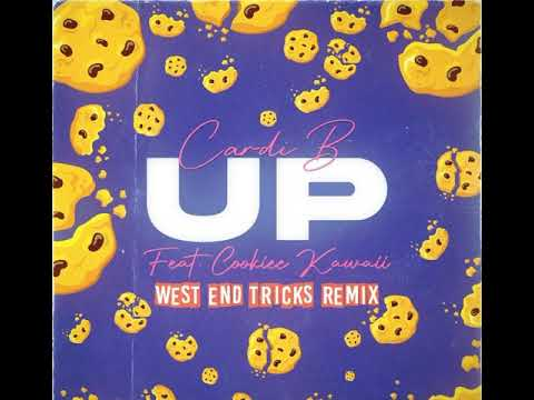 Cardi B - Up feat. Cookiee Kawaii (West End Tricks Remix)