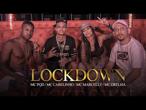 LOCKDOWN - MC CABELINHO, MC ORELHA, MC MARCELLY, MC PQD