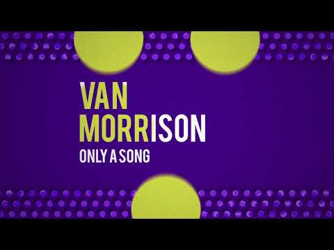 Van Morrison - Only a Song (Official Audio)