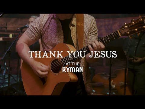 Sidewalk Prophets - Thank You Jesus (Live From The Ryman)