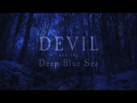 Mighty Oaks - Devil and the Deep Blue Sea (Lyric video)
