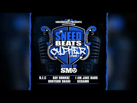 SneedBeats TheCypher Ep.1 Hosted By SMO feat. REC, DAY DRNKRZ, I AM JAKE BARS, SHOTGUN SHANE, SCRAMN