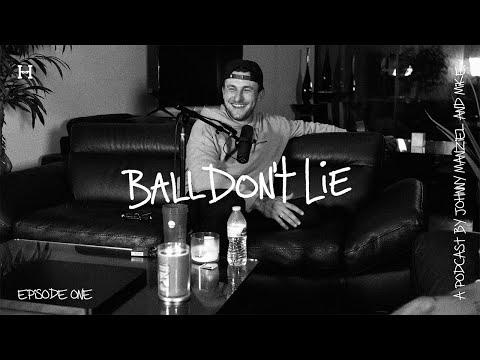 BALL DON'T LIE w/ Johnny Manziel - episode one