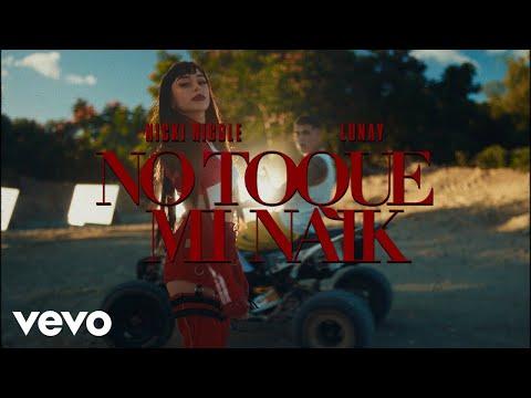 Nicki Nicole, Lunay - No Toque Mi Naik (Official Video)