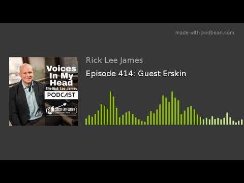 Episode 414: Guest Erskin