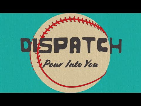 "Dispatch - ""Pour Into You"" [Official Video]"
