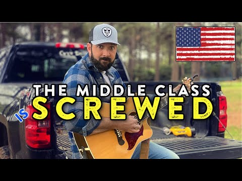 "NEW SONG!! ""The Middle Class is Getting SCREWED "" 