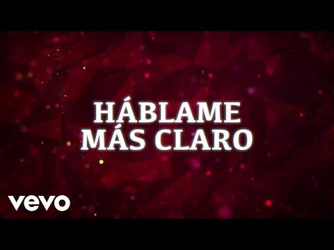 La Arrolladora Banda El Limón De René Camacho - Háblame Más Claro (LETRA)