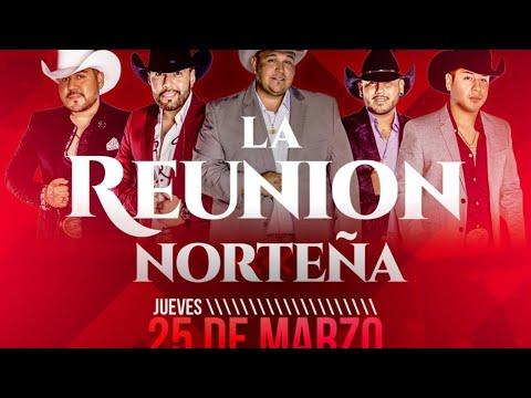 La Reunion Norteña  En Vivo -Azteca Live