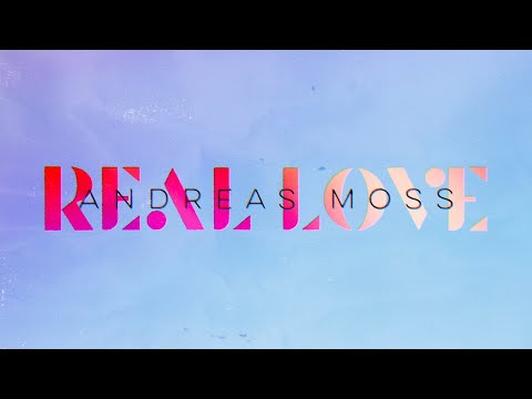 "Andreas Moss - ""Real Love"" (Official Lyric Video)"