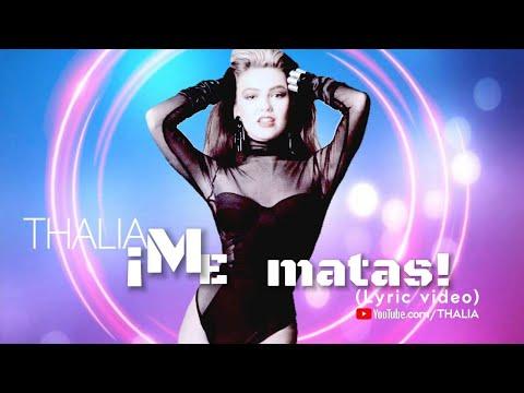 Thalia - Me Matas (Oficial - Letra / Lyric Video)