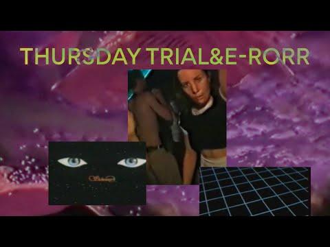 THURSDAY TRIAL&E-RROR