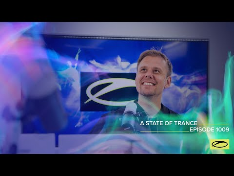 A State Of Trance Episode 1009 [@A State Of Trance  ]