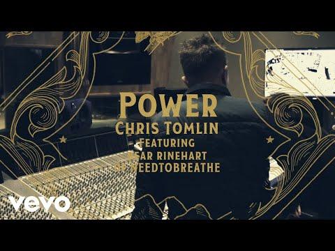 Chris Tomlin - Power (Lyric Video) ft. Bear Rinehart of NEEDTOBREATHE