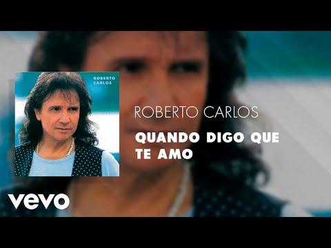 Roberto Carlos - Quando Digo Que Te Amo (Áudio Oficial)