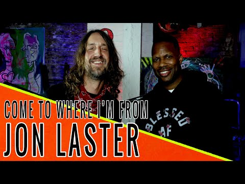 JON LASTER: Come to Where I'm From Podcast Episode #121
