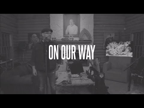On Our Way (Official Lyric Video)
