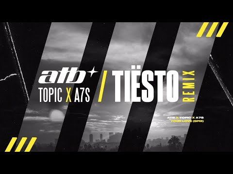 ATB x Topic x A7S – Your Love (9PM) [Tiësto Remix]