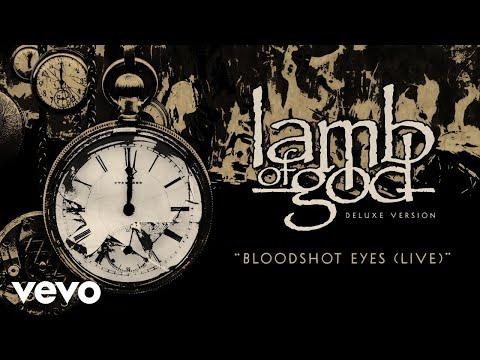 Lamb of God - Bloodshot Eyes (Live - Official Audio)