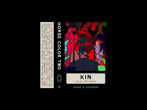 Penny & Sparrow - Kin (Julie Lov Remix)