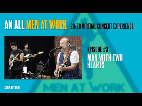 "Men At Work Mondays #3 ""Man With Two Hearts"""