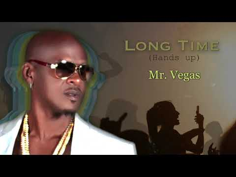 Mr Vegas - Long Time (Hands up) | Official Audio