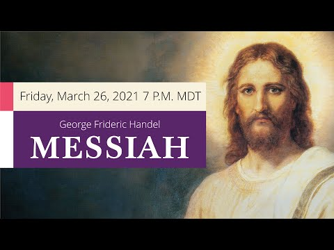 Handel's Messiah w/ The Tabernacle Choir | March 26th @ 7 pm MDT (:30)