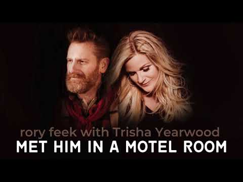MET HIM IN A MOTEL ROOM - rory feek (featuring Trisha Yearwood)